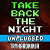 Minecraft Song- Take Back the Night Unplugged by TryHardNinja