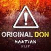 Original Don (Martian VS. Flosstradamus Flip)