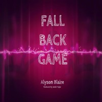 """Alyson Blaire - """"Fall Back Game"""" Produced by Jono Major"""