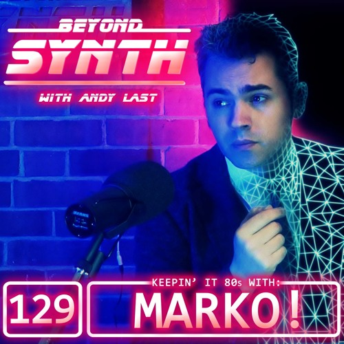 BeyondSynth-129-Keepin It 80s With Marko