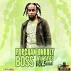 DJ GAT - UNRULY BOSS POPCAAN MIXTAPE VOL5