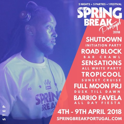 #SBPT2018 Spring Break Portugal 2018 @Dj_2Step_