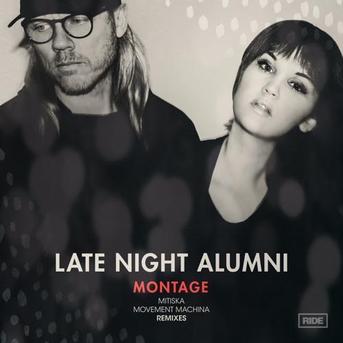 87a2d7b88574f Late Night Alumni - Montage (Mitiska Signature Mix)  Ride Recordings ...