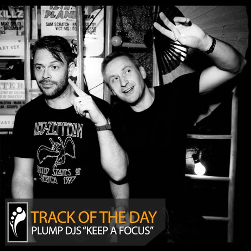 """Track of the Day: Plump DJs """"Keep a Focus"""""""