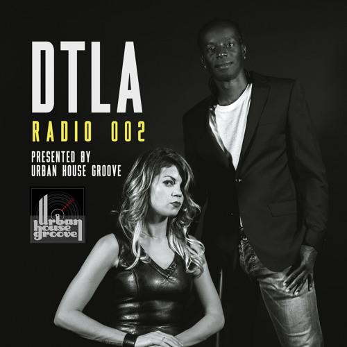 DTLA Radio 002 - Urban House Groove