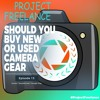 Ep. 13  Should You Buy New Or Used Gear Camera Gear | Tips For Amateur Photographers