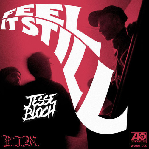 Download Portugal. The Man - Feel It Still (Jesse Bloch Bootleg) [FREE DOWNLOAD]