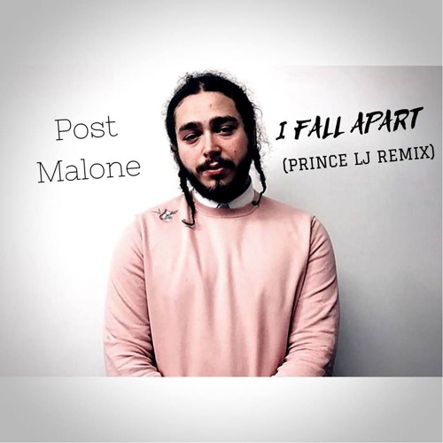 Post Malone I Fall Apart Guitar: I Fall Apart (Prince LJ Remix) By Prince LJ