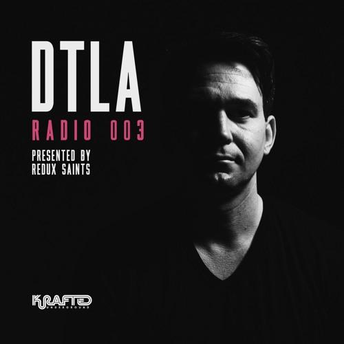 DTLA Radio 003 - Redux Saints