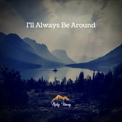 I'll Always Be Around