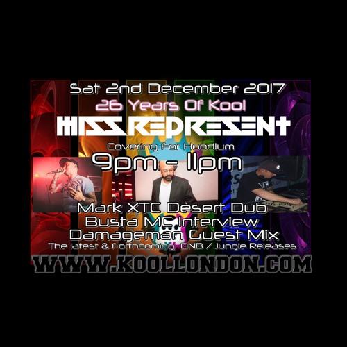 Missrepresent Kool London 02.12.17 Covering Hoodlum - Guests Damageman. Mark XTC. Busta MC. WAV