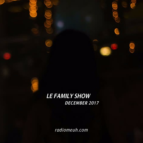Le Family Show - December 2017