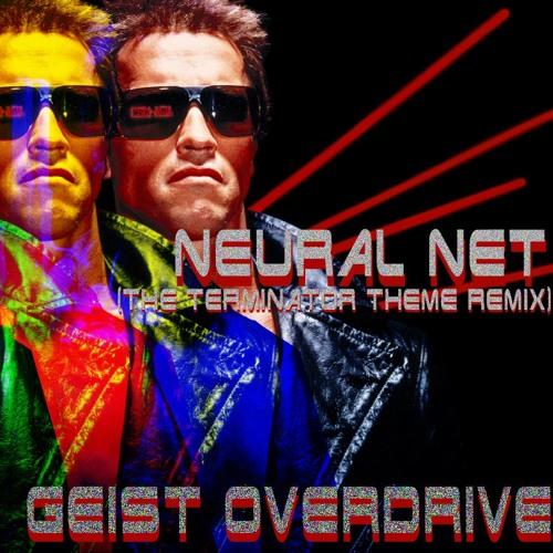 Geist Overdrive - Neural Net (Terminator Remix)