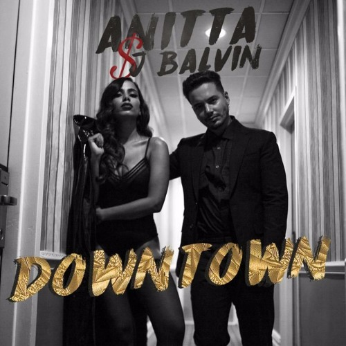 Baixar (85) Anitta & J Balvin - Downtown [[¡.A1bert Guerrero.!]] Edition 2k17
