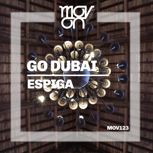 Go Dubai - Espiga ( Original Mix )