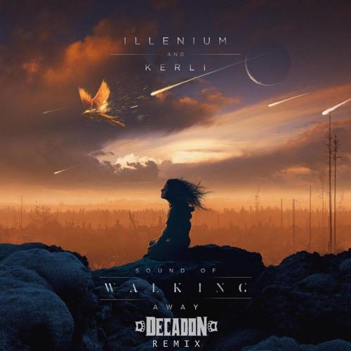 Illenium & Kerli - Sound Of Walking Away (Decadon Remix)