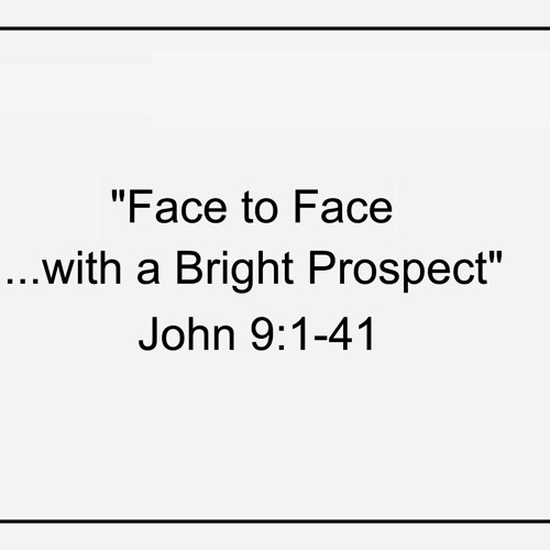 Jesus, Face to Face: With a Bright Prospect