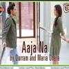 Download Aaja Na by Qurram Hussain Ft. Maria Unera Cornetto Pop Rock2 Mp3