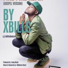 XBills - Fire Fire (Rudeboy P Square Gospel refix)