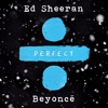Ed Sheeran & Beyoncé - Perfect Duet (JulySeventh Remix).mp3