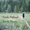 Matty Groves (Linde sings Sandy Denny)