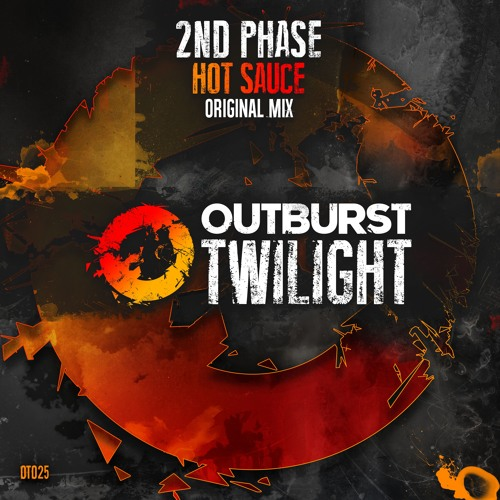 2nd Phase - Hot Sauce (Original Mix) [Outburst Twilight]