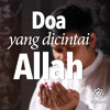 Download Ceramah Singkat: Doa yang Dicintai Allah - Ustadz Mizan Qudsiyah, Lc.
