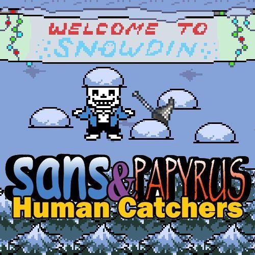 Snowdin Shuffle - Sans & Papyrus: Human Catchers by