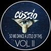 SO WE DANCE A LITTLE OF THIS VOL.2 Dj COSSIO