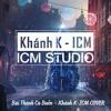 Bài Thánh Ca Buồn - Khánh K-ICM Cover