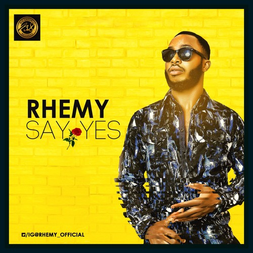 RHEMY - SAY YES