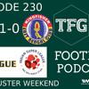 TFG Indian Football Ep.230: Kolkata Derby and ISL, I-League Blockbuster Weekend