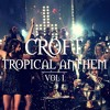 Croft's Ultimate Tropical House Anthem | Hit Mix Volum I