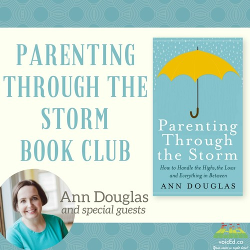 Parenting Through the Storm Bookclub with Ann Douglas