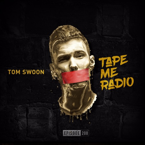 Tom Swoon Pres. Tape Me Radio - Episode 208