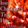 01 Insert Christmassy Title Here