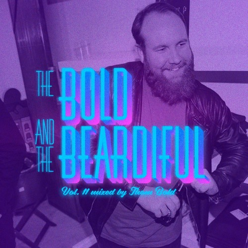 The Bold & The Beardiful vol. 11 Mixed By Thom Bold