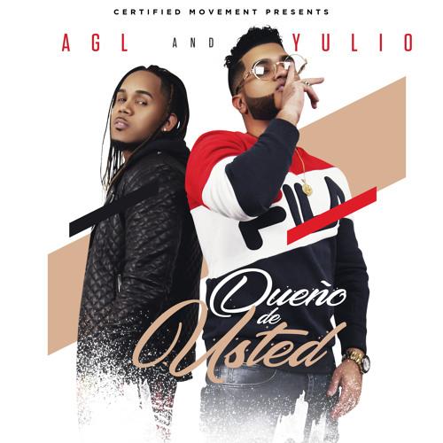 AGL and Yulio - Dueño De Usted @CongueroRD @JoseMambo