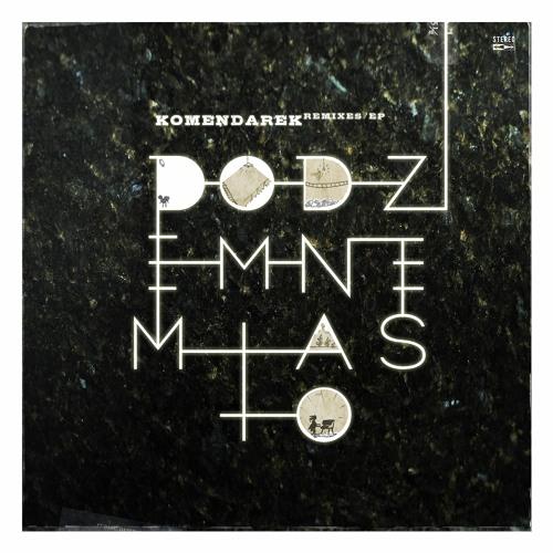 Komendarek - Podziemne Miasto remixed EP