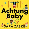 Achtung Baby written and read by Sara Zaske (Audiobook extract)