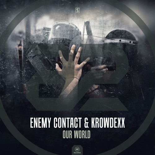 Enemy Contact & Krowdexx - Our World