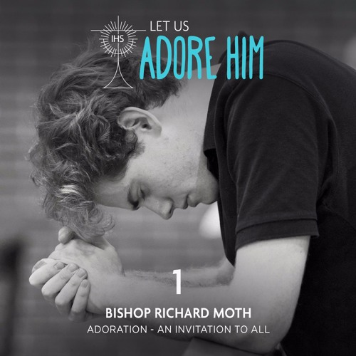 Let Us Adore Him: An invitation to us all (Ep. 1)