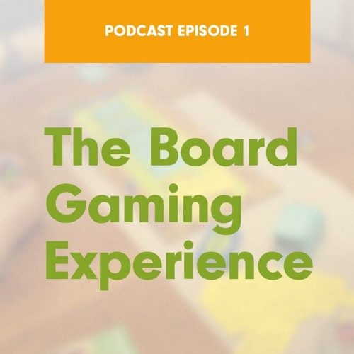 Episode 1 - The Board Gaming Experience