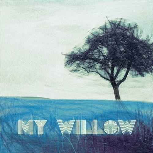 My Willow - No rush