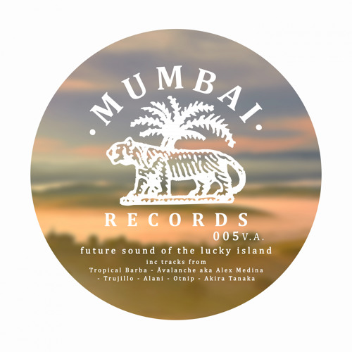 "MUMBAI RECORDS 005 V.A ""FUTURE SOUND OF THE LUCKY ISLAND"""