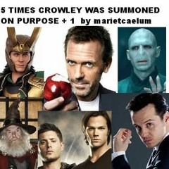 5 Times Crowley was Summoned on Purpose + 1