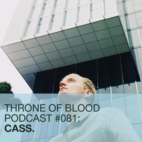 TOB PODCAST #081: CASS.