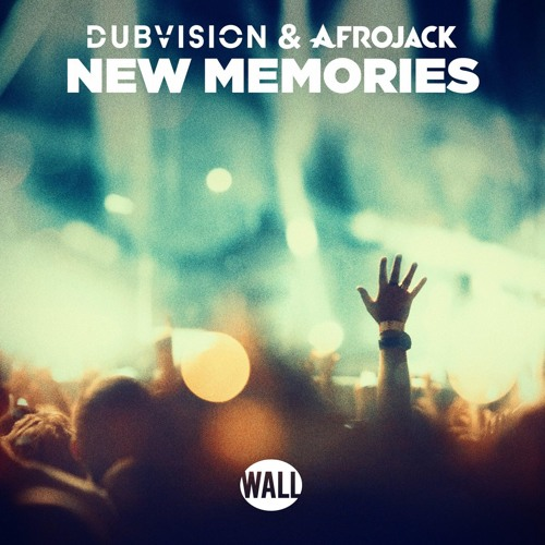Dubvision & Afrojack New Memories