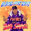 Mans Not Hot(Phibes Remix)[FREE DL]