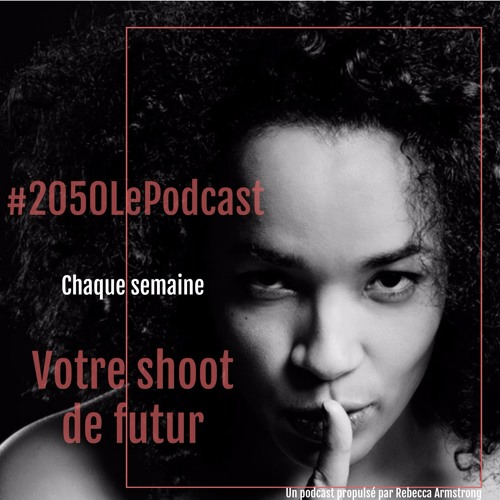 #2050, Le Podcast